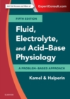 Fluid, Electrolyte and Acid-Base Physiology : A Problem-Based Approach - Book