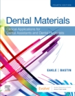 Dental Materials : Clinical Applications for Dental Assistants and Dental Hygienists - Book