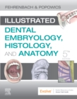 Illustrated Dental Embryology, Histology, and Anatomy - Book