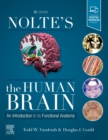 Nolte's The Human Brain : An Introduction to its Functional Anatomy - Book
