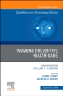 Womens Preventive Health Care, An Issue of OB/GYN Clinics of North America - Book
