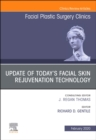 Update of Today's Facial Skin Rejuvenation Technology, An Issue of Facial Plastic Surgery Clinics of North America - Book