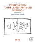 Introduction to the Constraints-Led Approach : Application in Football - eBook