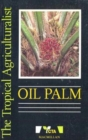 The Tropical Agriculturalist Oil Palm - Book
