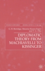 Diplomatic Theory from Machiavelli to Kissinger - Book