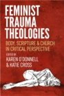 Feminist Trauma Theologies : Body, Scripture & Church in Critical Perspective - eBook