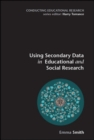 Using Secondary Data in Educational and Social Research - Book