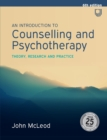 An Introduction to Counselling and Psychotherapy: Theory, Research and Practice - Book