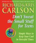 Don't Sweat the Small Stuff for Teens : Simple Ways to Keep Your Cool in Stressful Times - Book