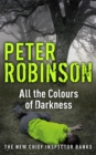 All the Colours of Darkness : DCI Banks 18 - Book