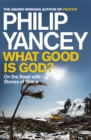 What Good is God? : On the Road with Stories of Grace - Book
