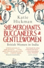 She-Merchants, Buccaneers and Gentlewomen : British Women in India - Book