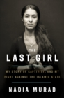 The Last Girl : My Story of Captivity and My Fight Against the Islamic State - eBook