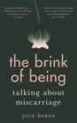 The Brink of Being : Talking About Miscarriage - Book