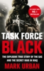 Task Force Black : The explosive true story of the SAS and the secret war in Iraq - Book