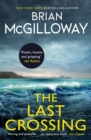 The Last Crossing : a gripping and unforgettable crime thriller from the New York Times bestselling author - Book