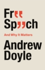 Free Speech And Why It Matters - Book