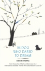 The Dog Who Dared to Dream - Book