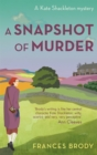 A Snapshot of Murder : The tenth Kate Shackleton Murder Mystery - Book