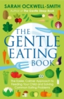 The Gentle Eating Book : The Easier, Calmer Approach to Feeding Your Child and Solving Common Eating Problems - eBook