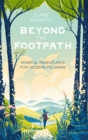 Beyond the Footpath : Mindful Adventures for Modern Pilgrims - Book