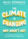 The Climate is Changing, Why Aren't We? : A practical guide to how you can make a difference - Book
