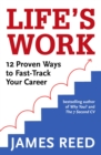 Life's Work : 12 Proven Ways to Fast-Track Your Career - eBook