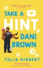 Take a Hint, Dani Brown : this summer's must-read romantic comedy - eBook
