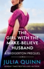 The Girl with the Make-Believe Husband : A Bridgerton Prequel - Book