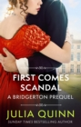 First Comes Scandal : A Bridgerton Prequel - Book