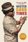 Mister Good Times : The enthralling life story of a legendary DJ - Book