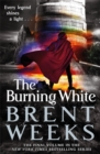 The Burning White : Book Five of Lightbringer - Book