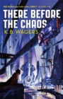 There Before the Chaos : The Farian War, Book 1 - Book