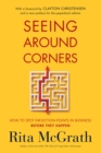 Seeing Around Corners : How to Spot Inflection Points in Business Before They Happen - eBook