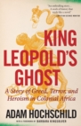 King Leopold's Ghost : A Story of Greed, Terror, and Heroism in Colonial Africa - Book