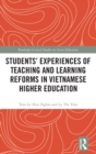 Students' Experiences of Teaching and Learning Reforms in Vietnamese Higher Education - Book