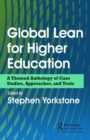 Global Lean for Higher Education : A Themed Anthology of Case Studies, Approaches, and Tools - Book