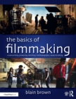 The Basics of Filmmaking : Screenwriting, Producing, Directing, Cinematography, Audio, & Editing - Book