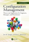 Configuration Management, Second Edition : Theory and Application for Engineers, Managers, and Practitioners - Book
