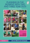 Planning in the Moment with Two and Three Year Olds : Child-initiated Play in Action - Book