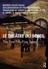 Le Theatre du Soleil : The First Fifty-Five Years - Book