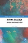 Moving Relation : Touch in Contemporary Dance - Book