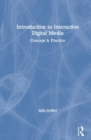 Introduction to Interactive Digital Media : Concept and Practice - Book