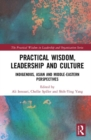 Practical Wisdom, Leadership and Culture : Indigenous, Asian and Middle-Eastern Perspectives - Book