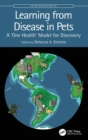 Learning from Disease in Pets : A 'One Health' Model for Discovery - Book