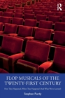 Flop Musicals of the Twenty-First Century : How They Happened, When They Happened (And What We've Learned) - Book