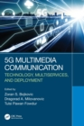 5G Multimedia Communication : Technology, Multiservices, and Deployment - Book