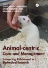 Animal-centric Care and Management : Enhancing Refinement in Biomedical Research - Book