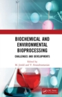 Biochemical and Environmental Bioprocessing : Challenges and Developments - Book