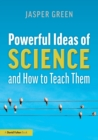 Powerful Ideas of Science and How to Teach Them - Book